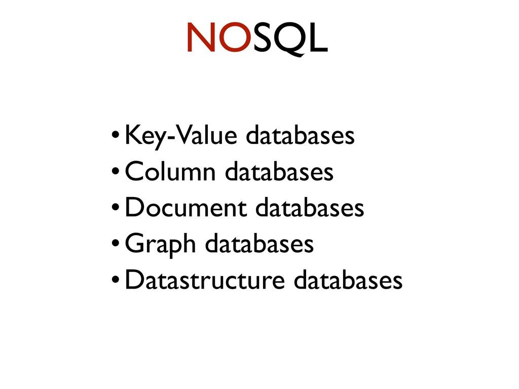 •Key-Value databases •Column databases •Documen...