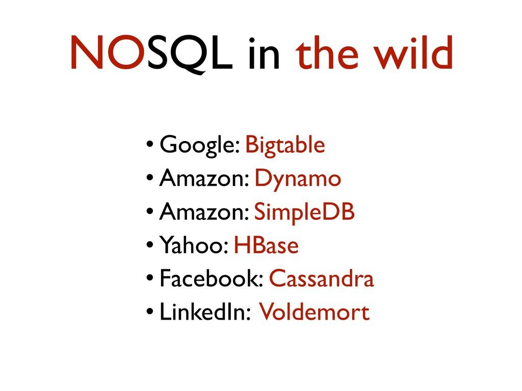 • Google: Bigtable • Amazon: Dynamo • Amazon: S...