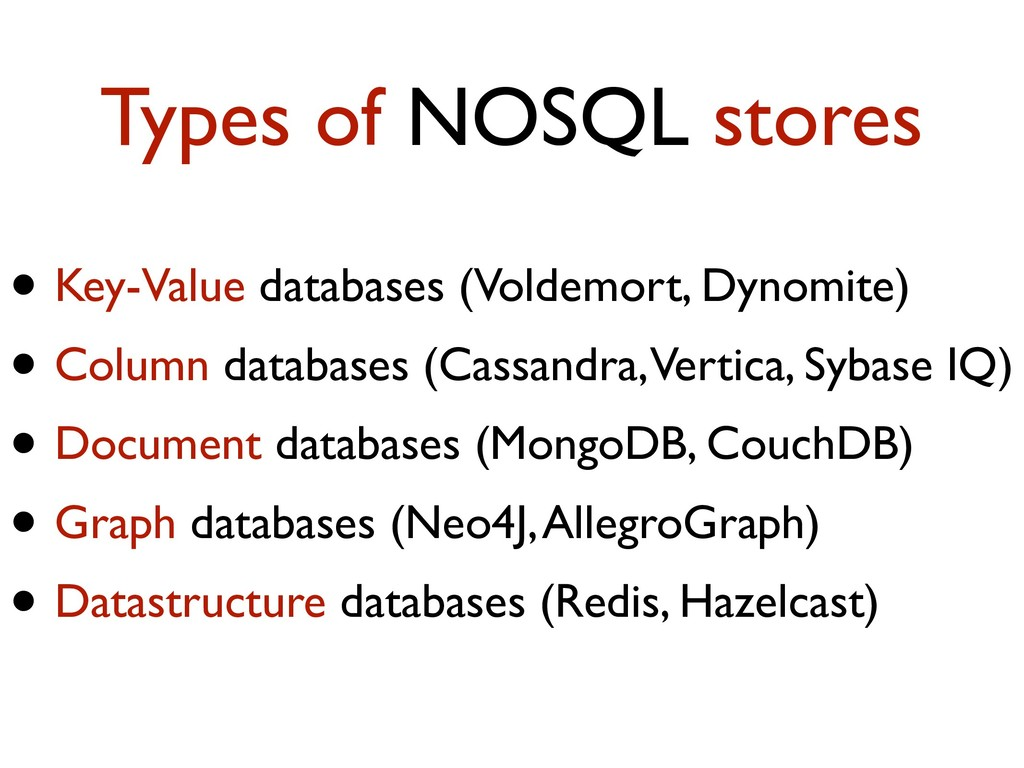 Types of NOSQL stores • Key-Value databases (Vo...