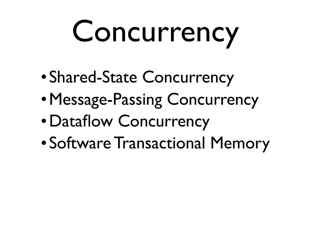 •Shared-State Concurrency •Message-Passing Conc...