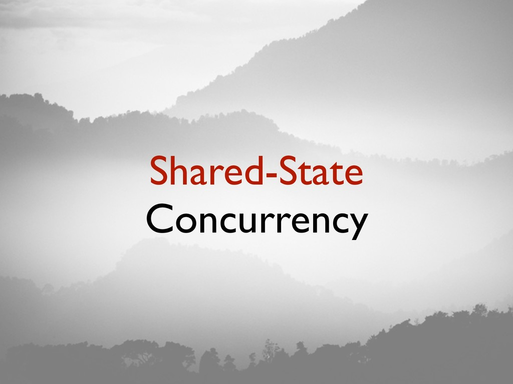 Shared-State Concurrency