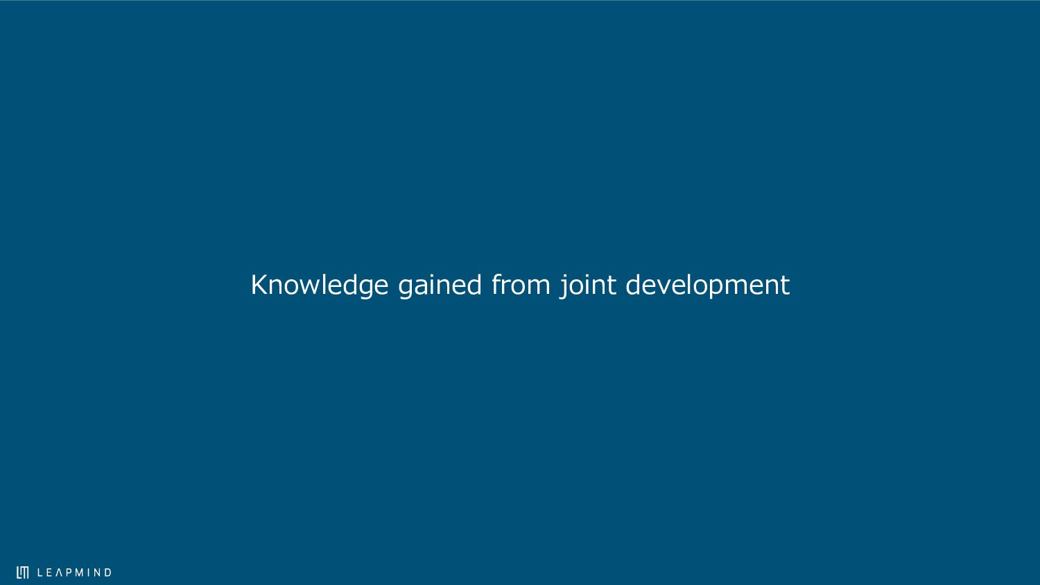 Knowledge gained from joint development