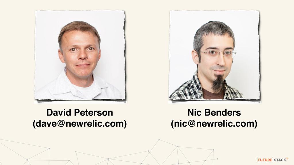 David Peterson (dave@newrelic.com) Nic Benders ...