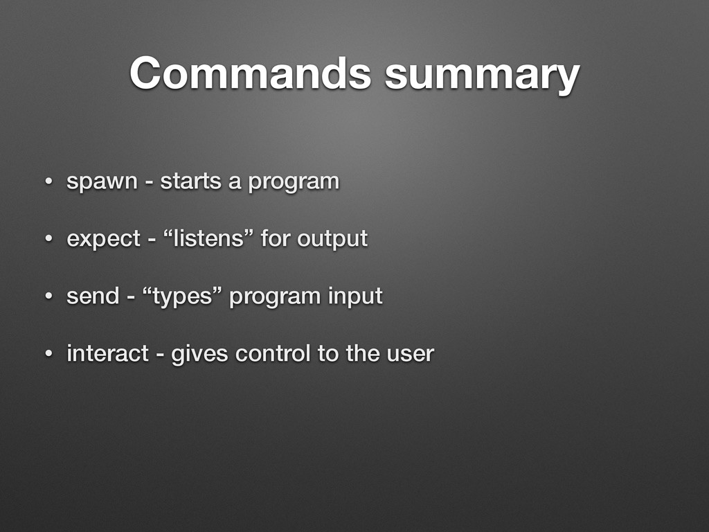 Commands summary • spawn - starts a program • e...