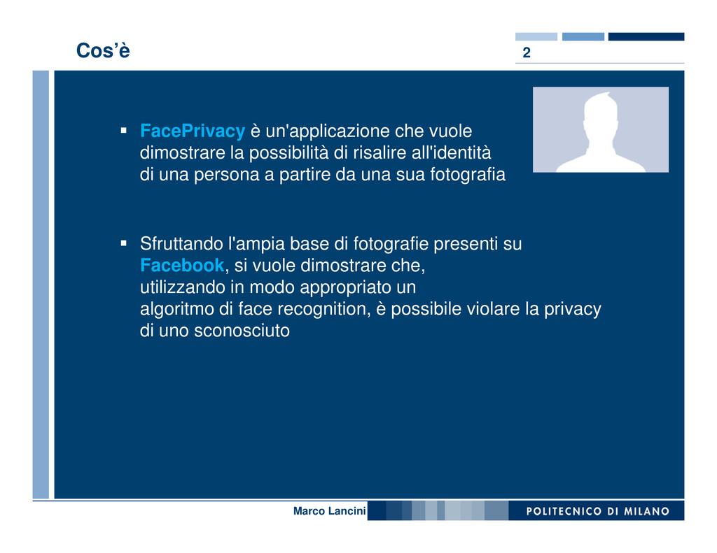 2 Cos'è FacePrivacy è un'applicazione che vuole...