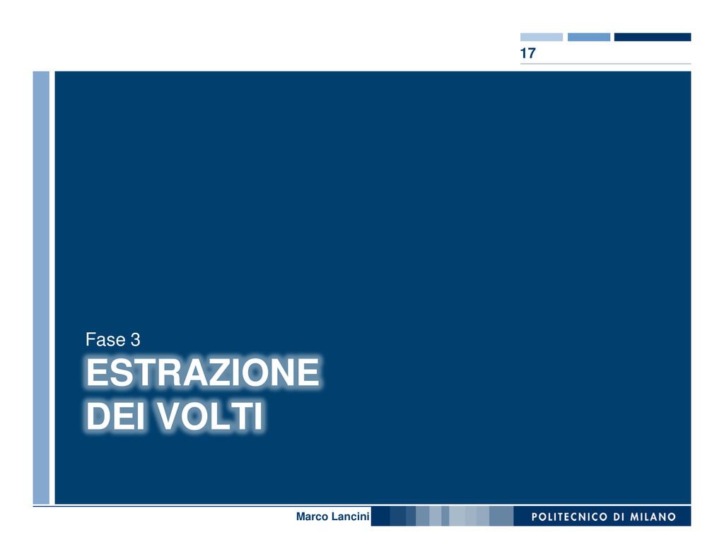 17 Nome relatore ESTRAZIONE DEI VOLTI Fase 3 Ma...