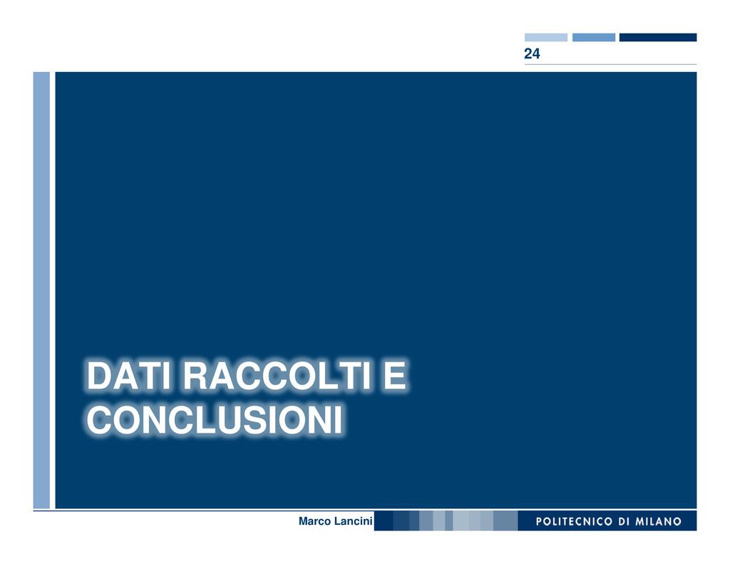 24 Nome relatore DATI RACCOLTI E CONCLUSIONI Ma...