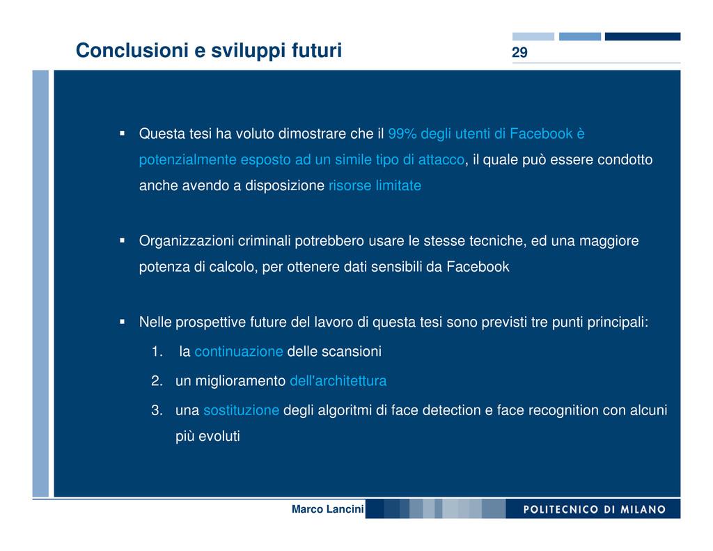 29 Conclusioni e sviluppi futuri Questa tesi ha...