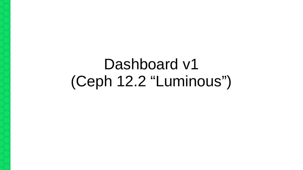 "Dashboard v1 (Ceph 12.2 ""Luminous"")"