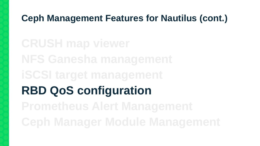Ceph Management Features for Nautilus (cont.) C...