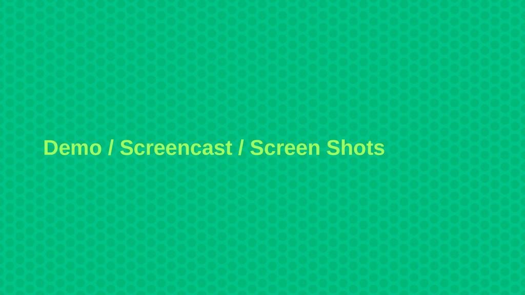 Demo / Screencast / Screen Shots