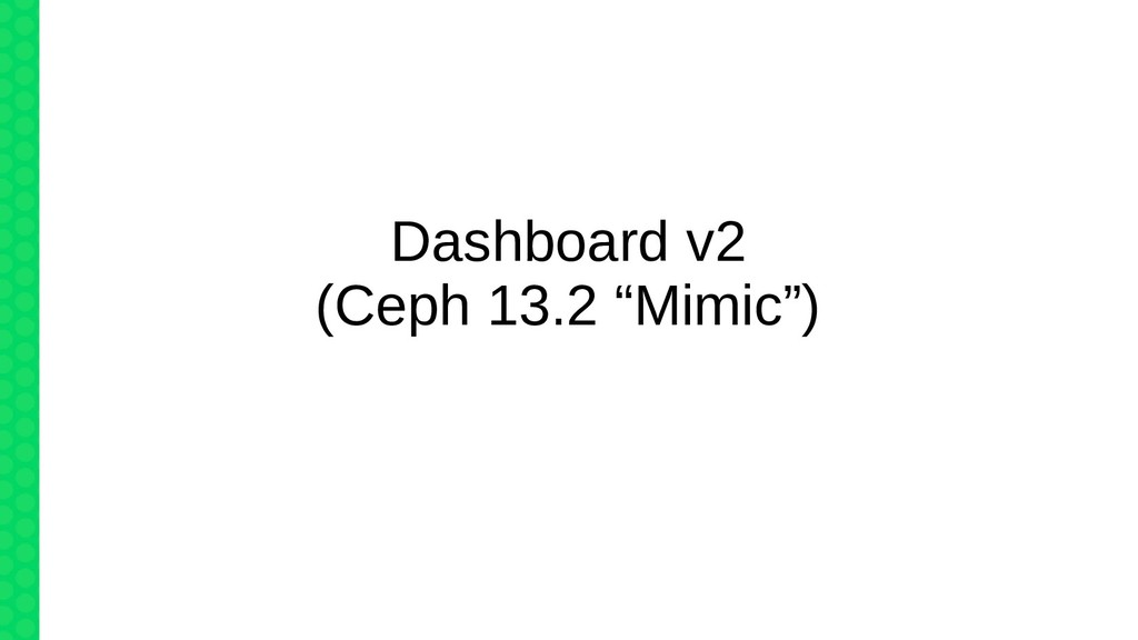 "Dashboard v2 (Ceph 13.2 ""Mimic"")"
