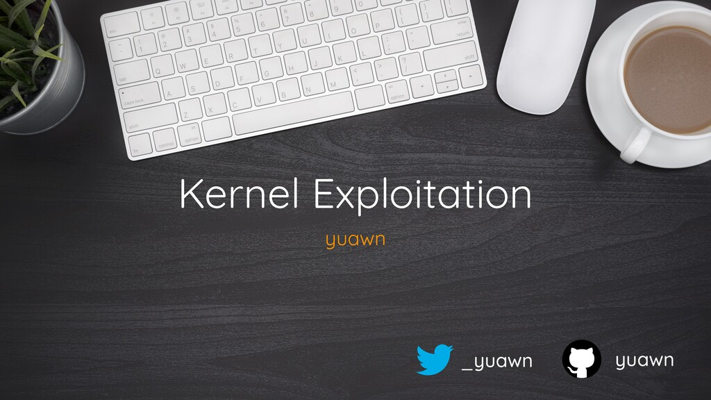Kernel Exploitation yuawn yuawn _yuawn