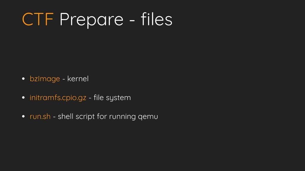 CTF Prepare - f i les • bzImage - kernel   • in...