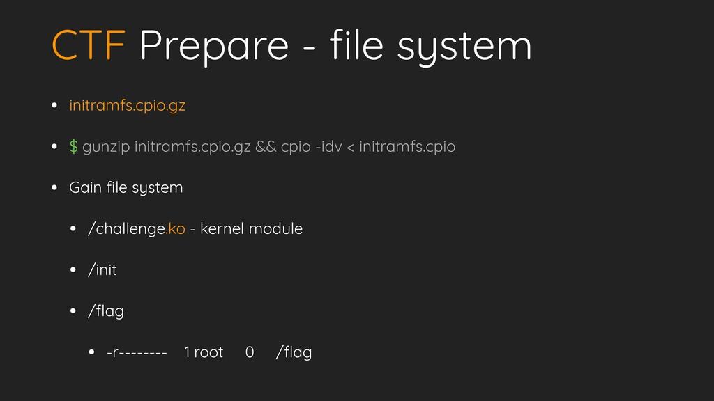 CTF Prepare - f i le system • initramfs.cpio.gz...
