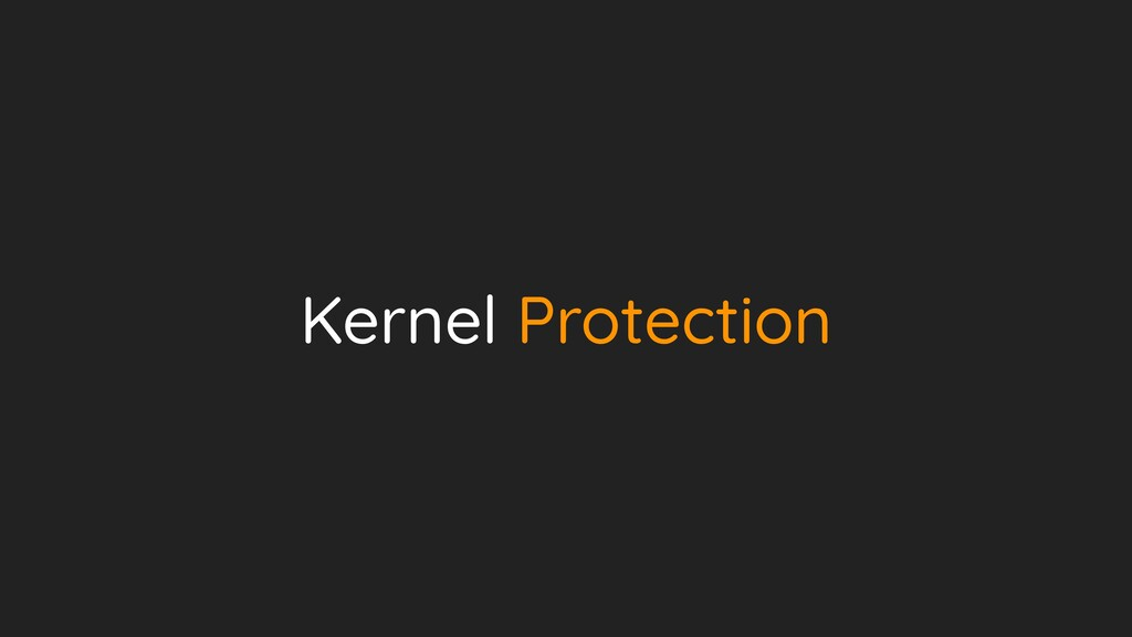 Kernel Protection