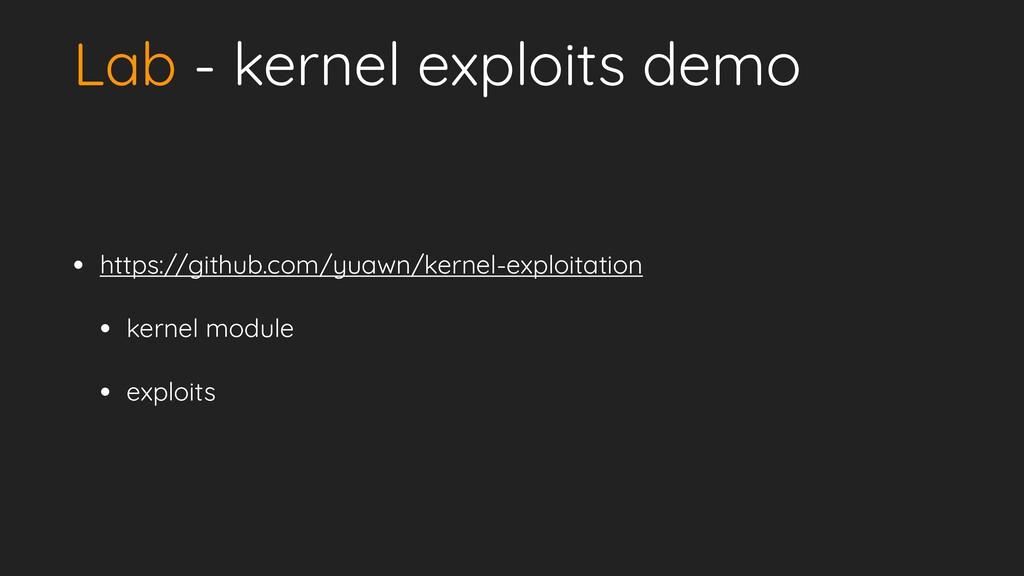 Lab - kernel exploits demo • https://github.com...