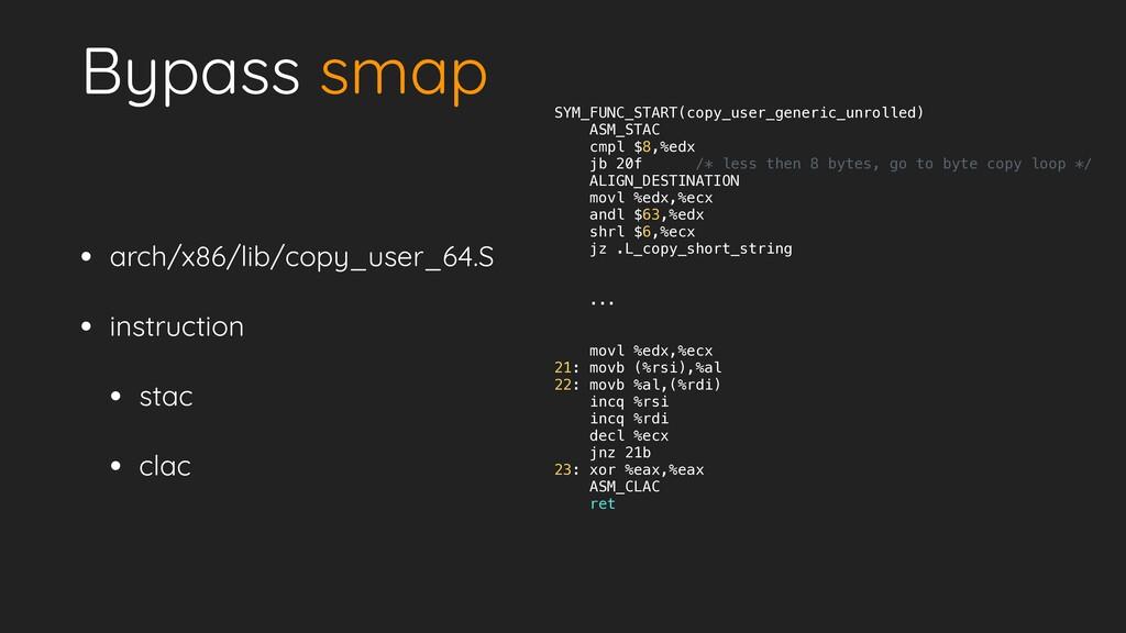 Bypass smap • arch/x86/lib/copy_user_64.S   • i...
