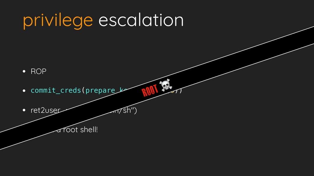 privilege escalation • ROP   •   • ret2user -> ...