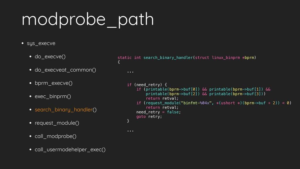 modprobe_path • sys_execve   • do_execve()   • ...