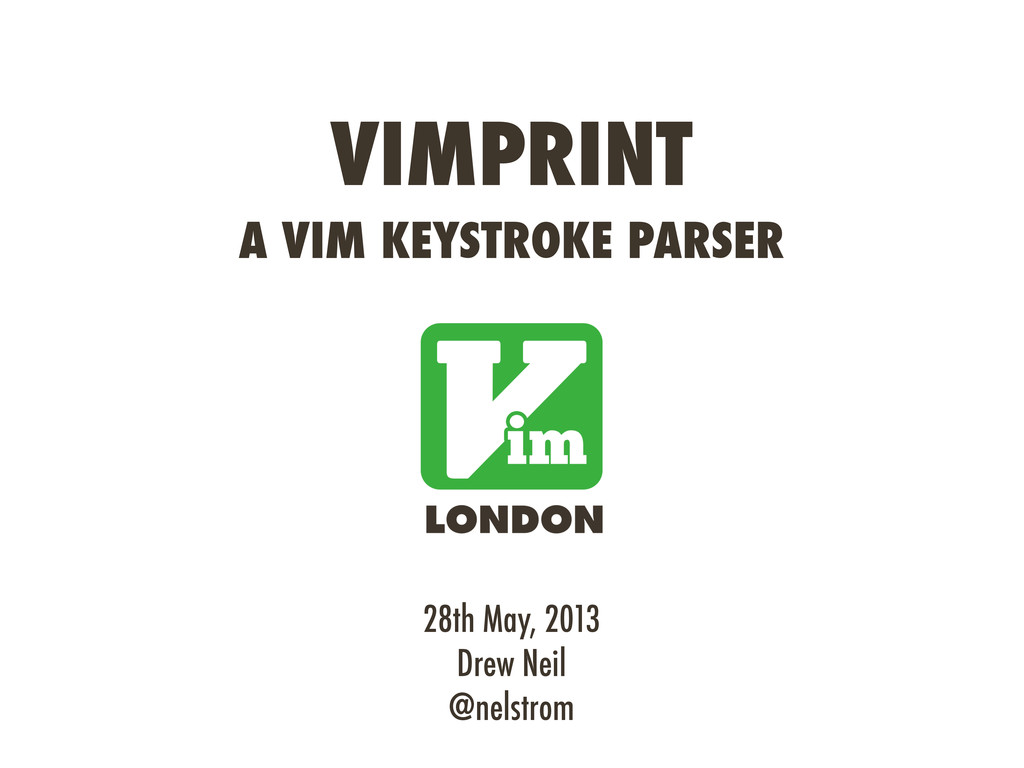 VIMPRINT A VIM KEYSTROKE PARSER 28th May, 2013 ...