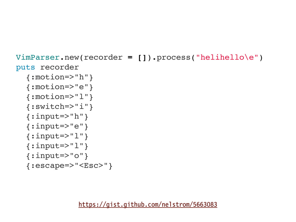 "VimParser.new(recorder = []).process(""helihello..."