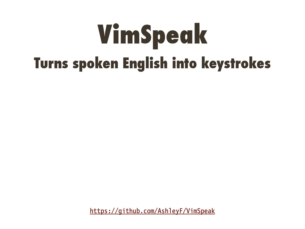 VimSpeak Turns spoken English into keystrokes h...