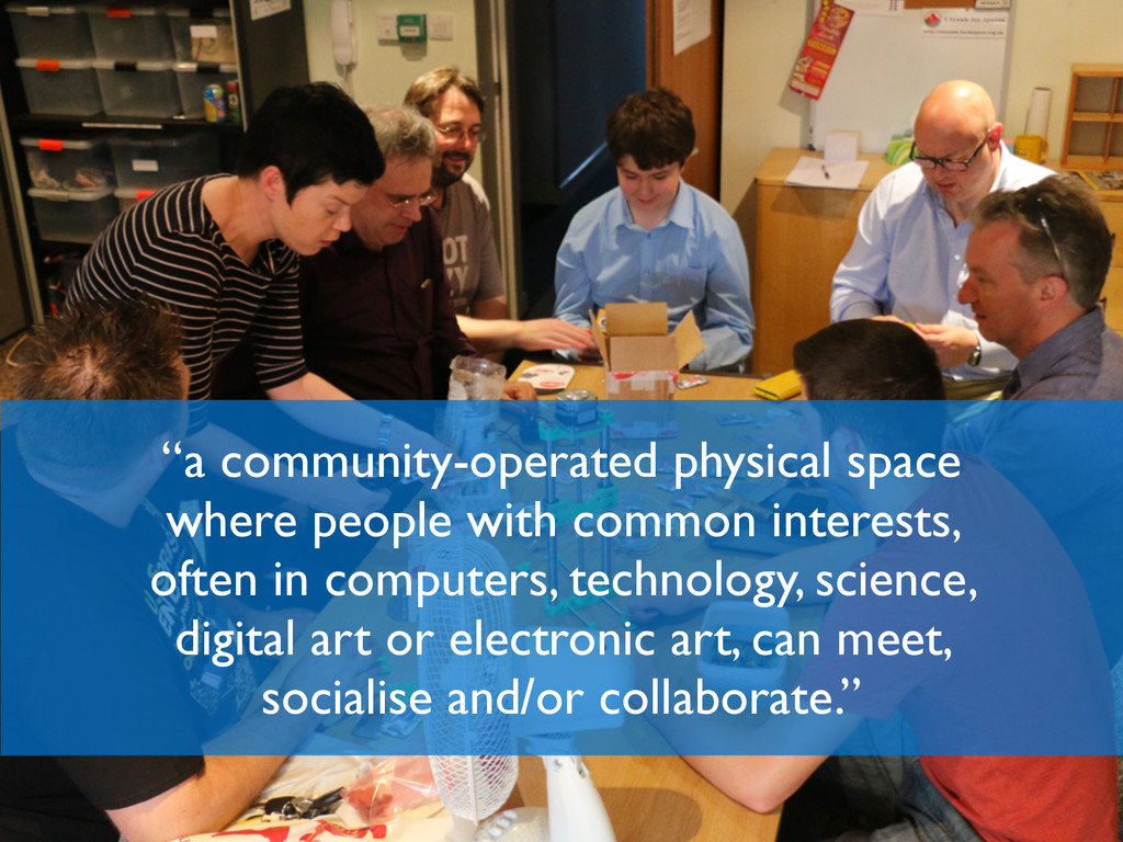 """""""a community-operated physical space where peop..."""