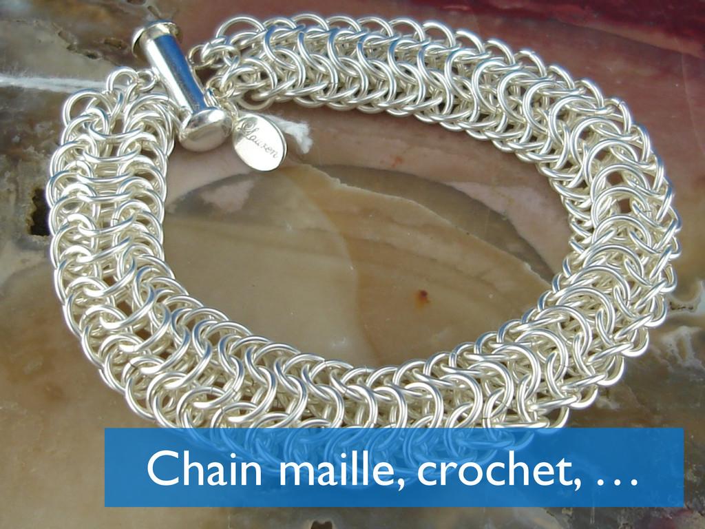 Chain maille, crochet, …