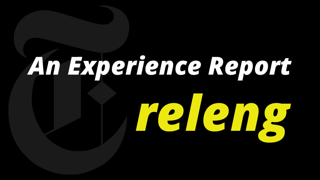 An Experience Report releng