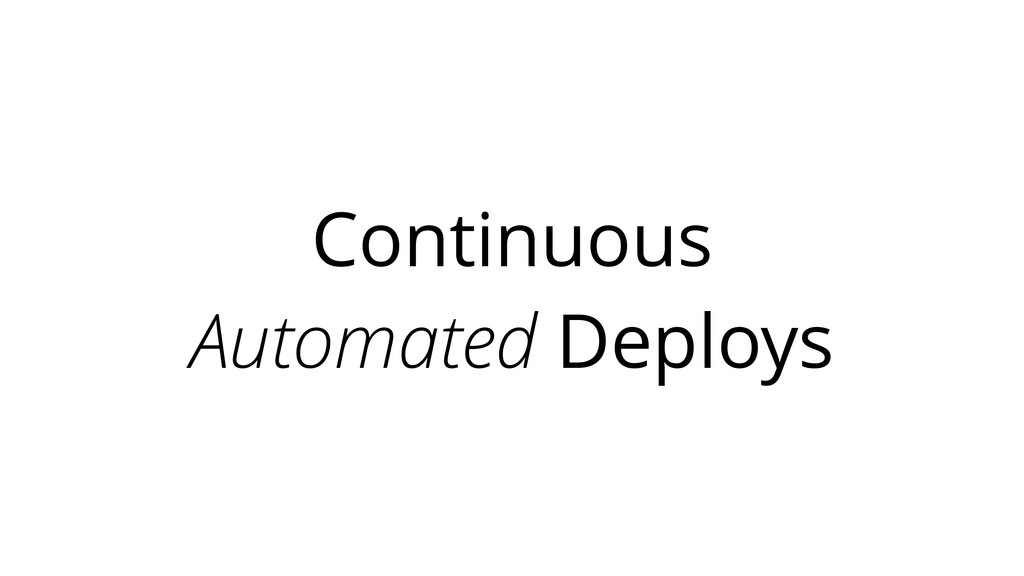 Continuous Automated Deploys