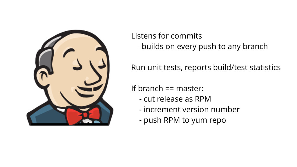 Listens for commits - builds on every push to a...