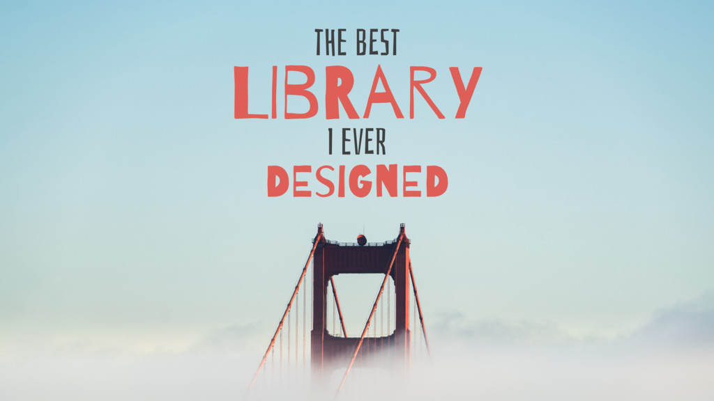 LIbRarY DEsiGnED tHe bESt I evER