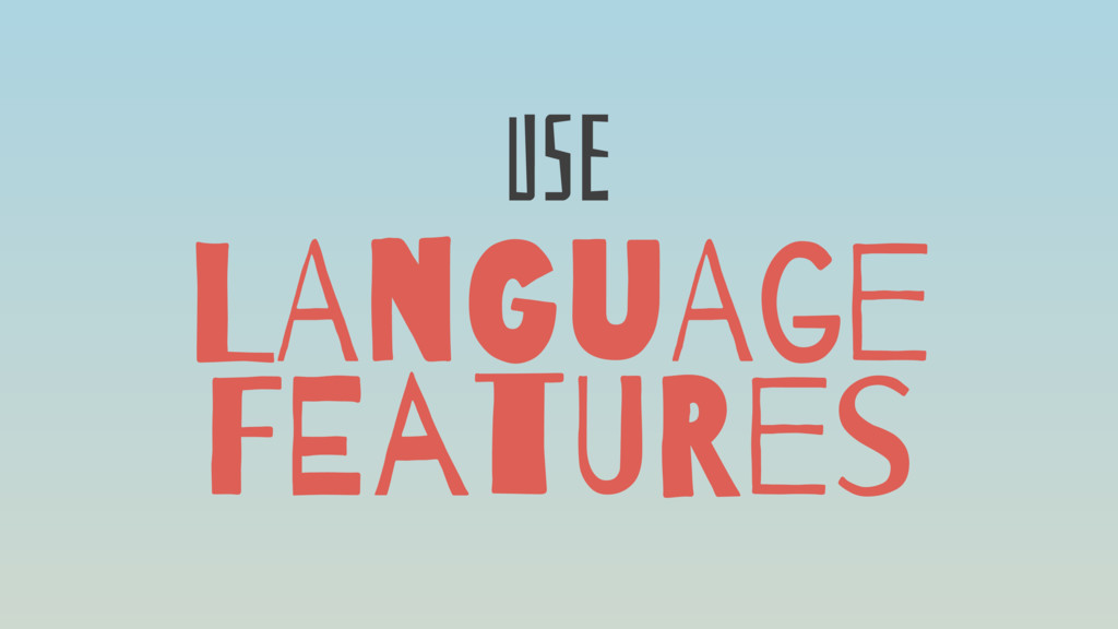 LAnGuAge FEatURes USe
