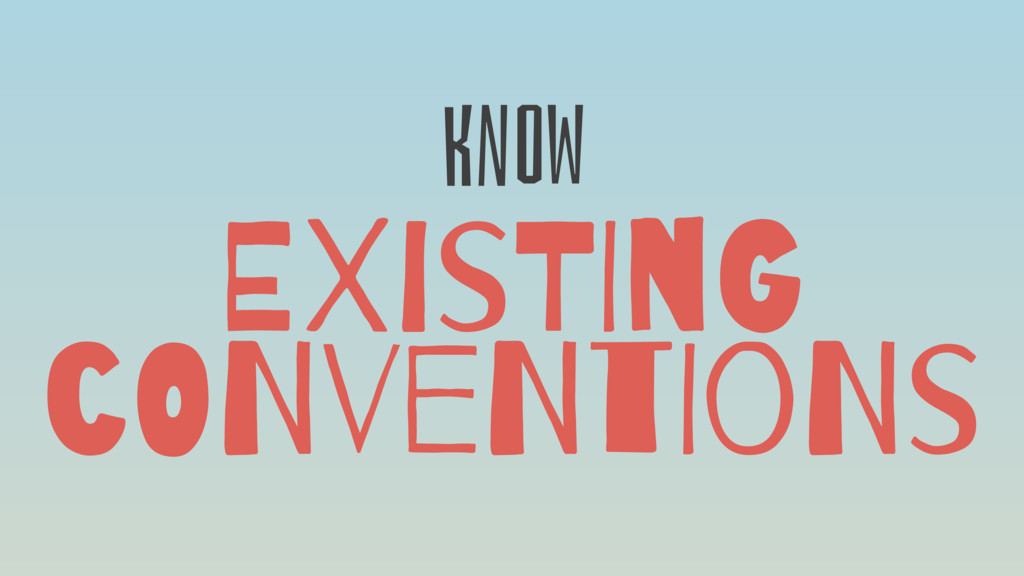 EXisTInG cONveNtIoNs KnOW