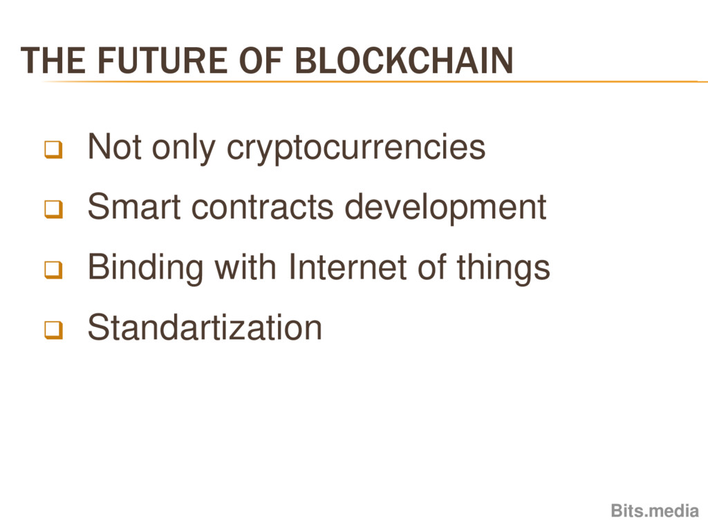THE FUTURE OF BLOCKCHAIN Bits.media  Not only ...