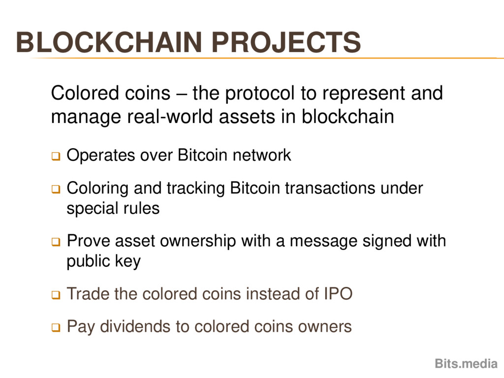 BLOCKCHAIN PROJECTS Bits.media Colored coins – ...