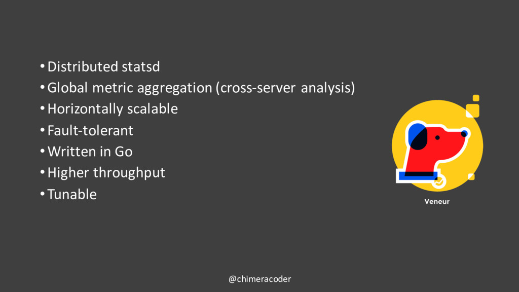 •Distributed statsd •Global metric aggregation ...