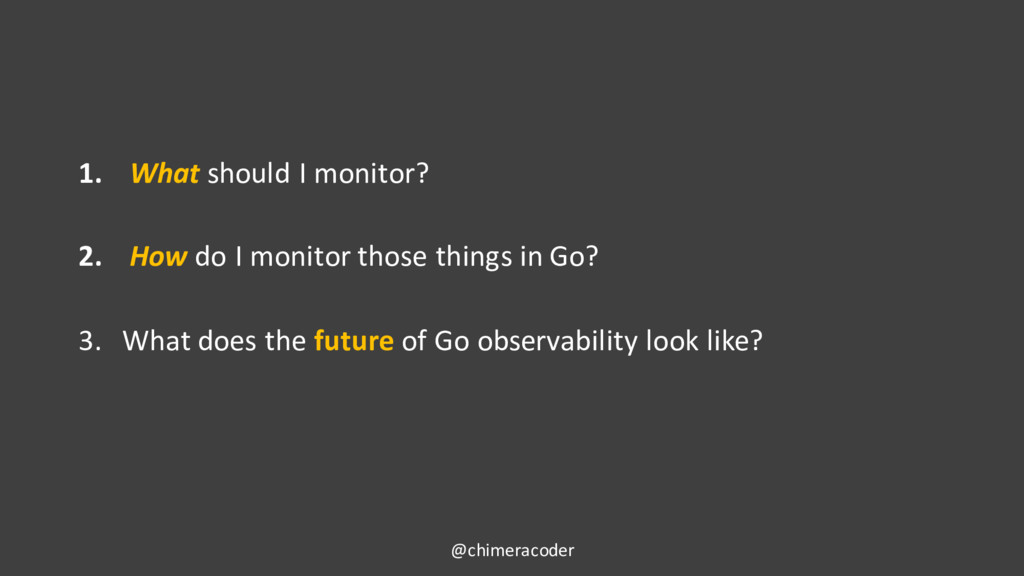 1. What should I monitor? 2. How do I monitor t...