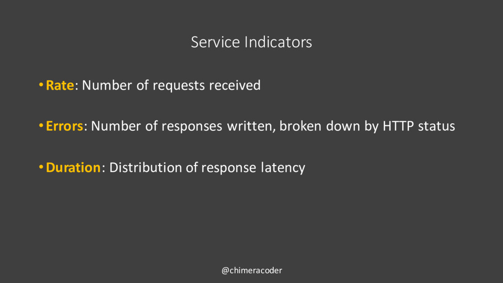 Service Indicators •Rate: Number of requests re...