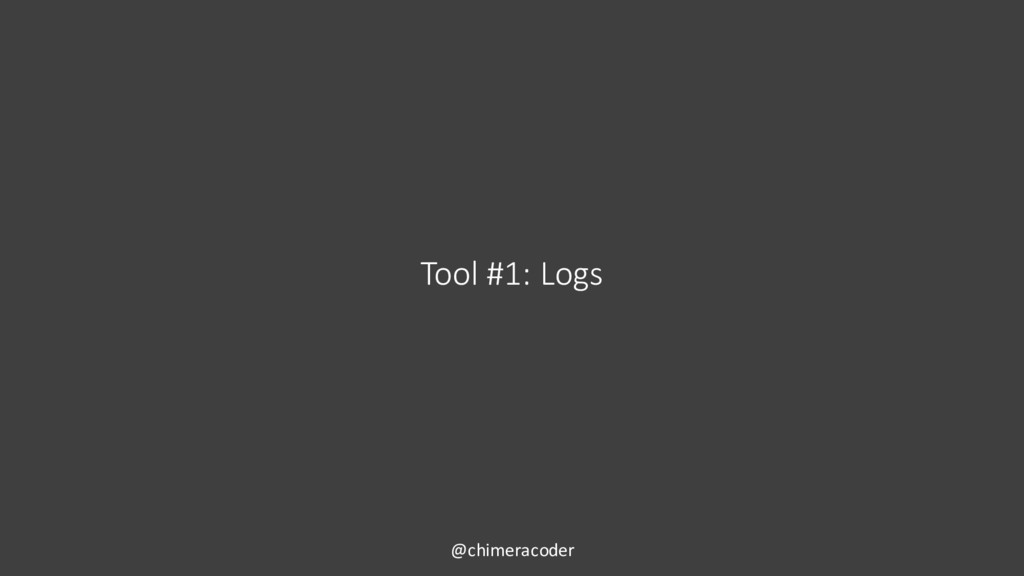 Tool #1: Logs @chimeracoder