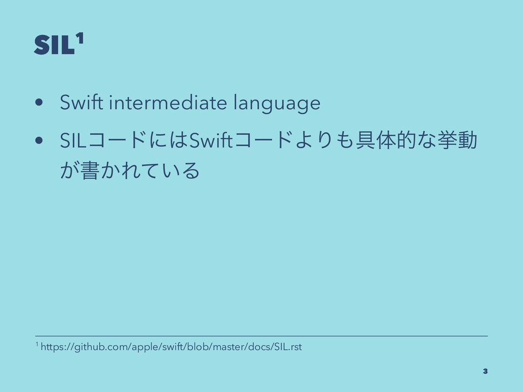SIL1 • Swift intermediate language • SILίʔυʹSw...