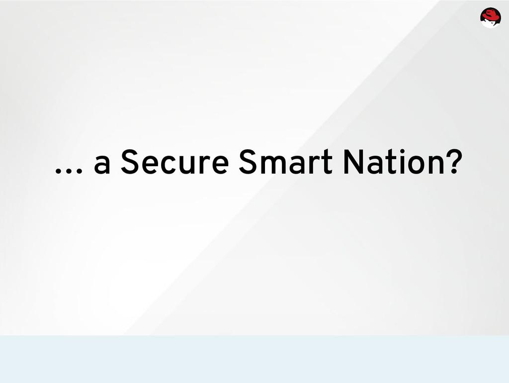 … a Secure Smart Nation?