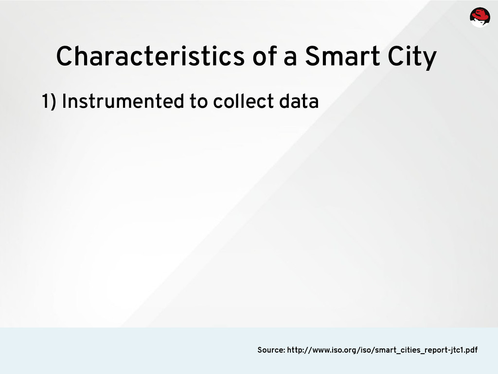1) Instrumented to collect data Characteristics...