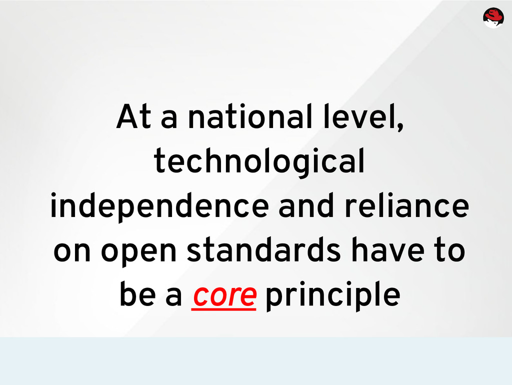 At a national level, technological independence...