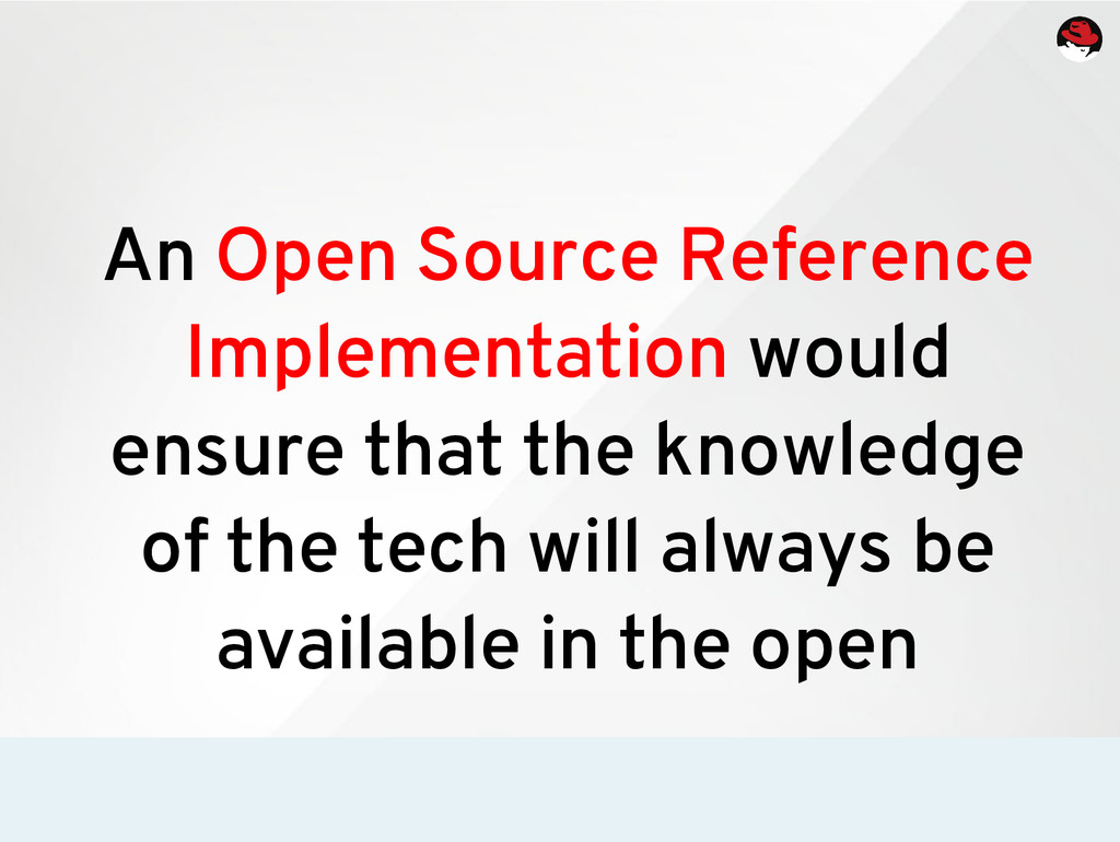 An Open Source Reference Implementation would e...