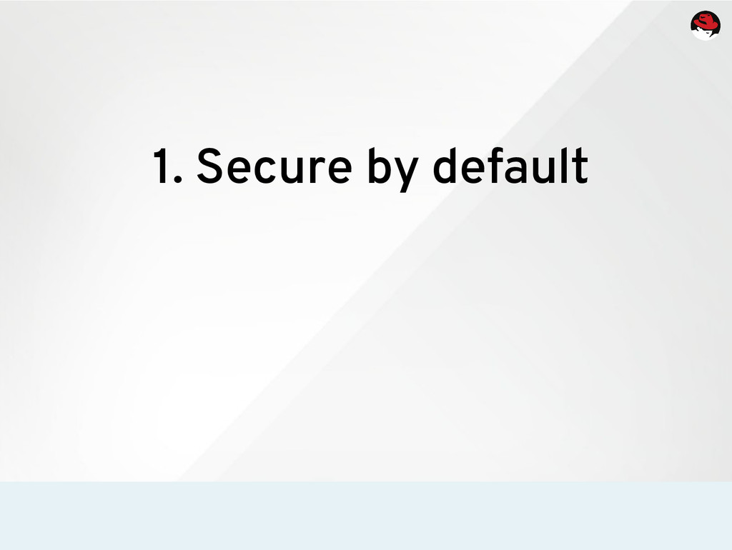 1. Secure by default