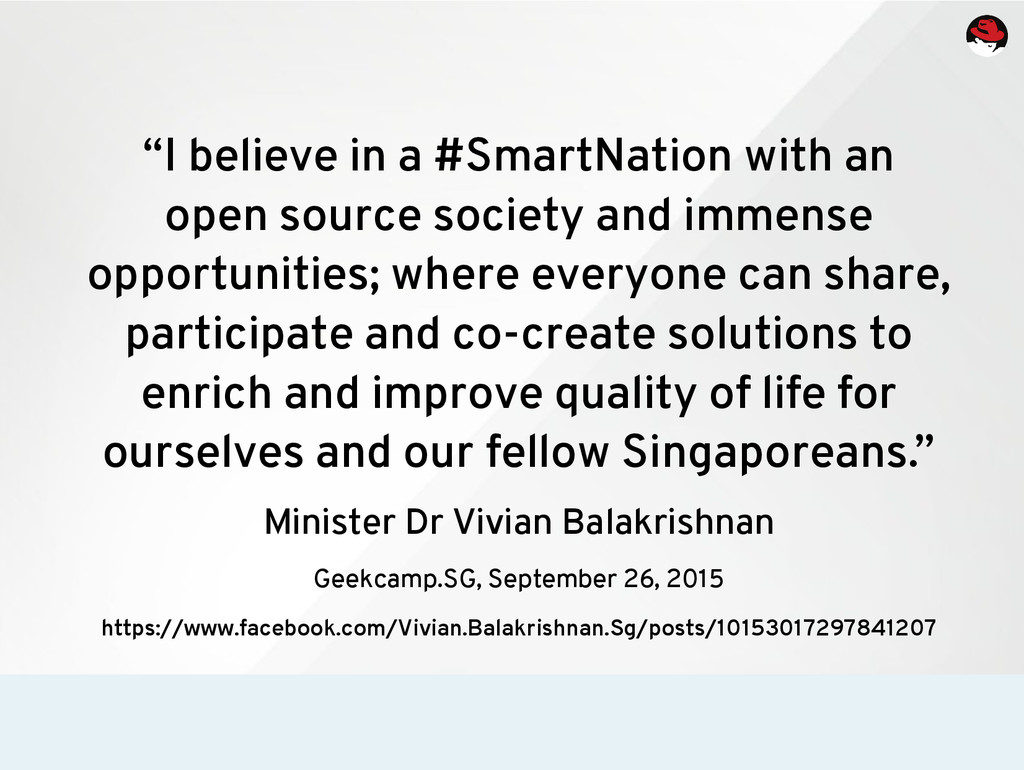 """I believe in a #SmartNation with an open sourc..."