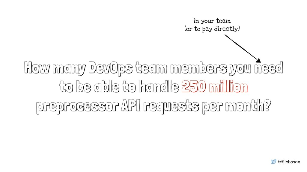 @slobodan_ How many DevOps team members you nee...