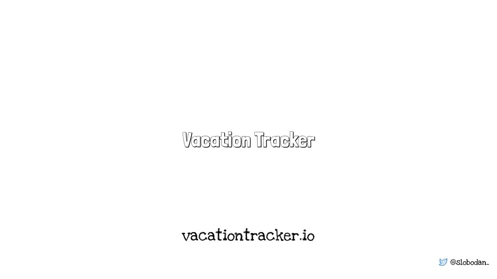 @slobodan_ Vacation Tracker vacationtracker.io